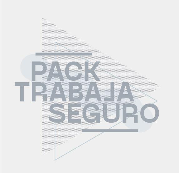 "CAMPAÑA ""PACK TRABAJA SEGURO"""